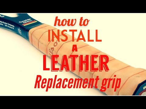 How to Install a Leather Replacement Grip onto a Tennis Racquet