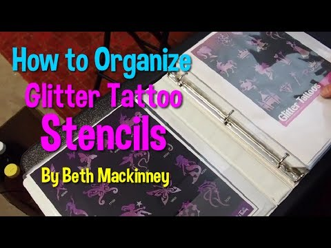 How to Organize your Glitter Tattoos Stencils