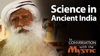 Science in Ancient India - Barkha Dutt with Sadhguru