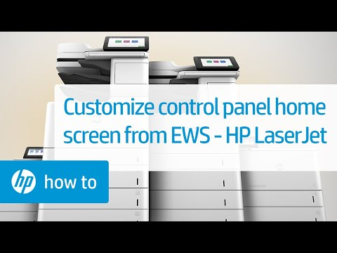 How To Customize the Control Panel Home Screen from the EWS | HP LaserJet Printers | HP
