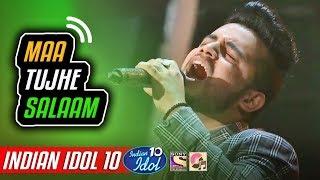 Maa Tujhe Salaam - Vibhor Parashar - Indian Idol 10 - Neha Kakkar - 2018