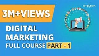 Digital Marketing Course Part - 1 🔥| Digital Marketing Tutorial For Beginners | Simplilearn