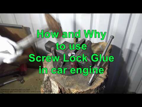 How and Why to use Screw Lock Glue in car engine