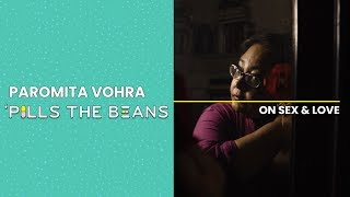 Paromita Vohra 'Pills the Beans on Sex and Love | Vitamin Stree