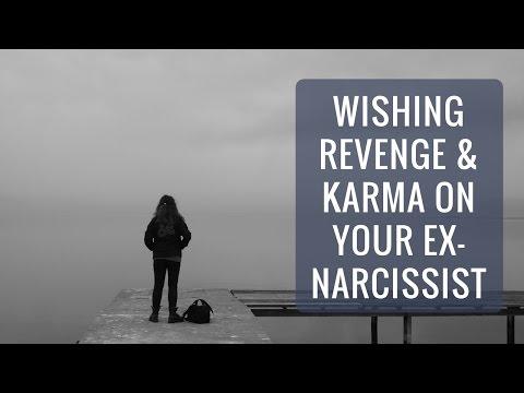 Wishing revenge & karma on your ex narcissist