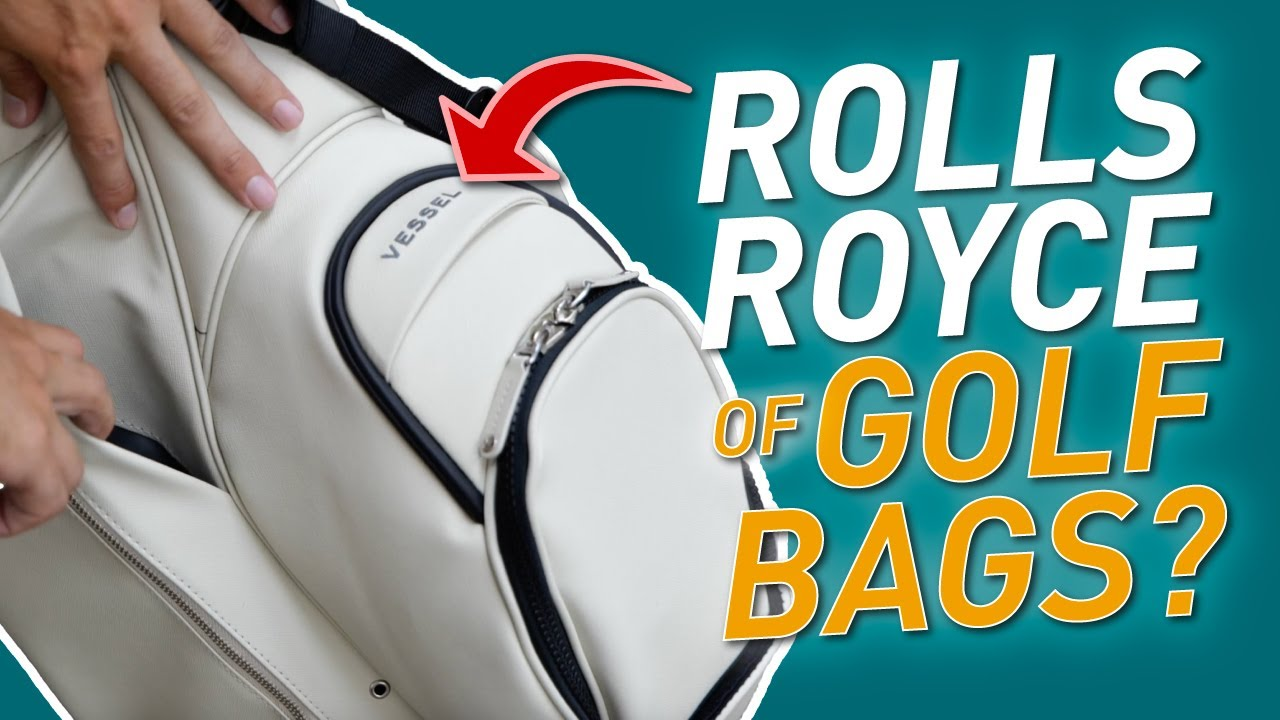 THE ROLLS ROYCE OF GOLF BAGS Vessel Golf Bag Review
