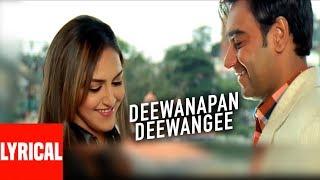 """Deewanapan Deewangi Lyrical Video | Main Aisa Hi Hoon | Ajay Devgan, Esha Deol"
