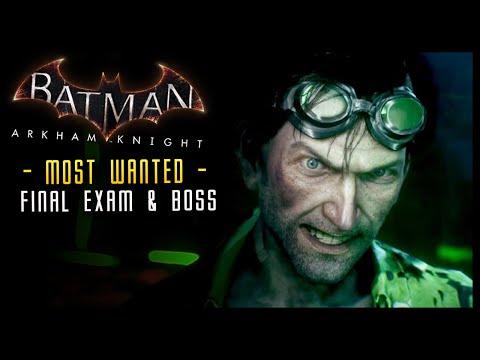 Batman Arkham Knight: FINAL Exam & Riddler Boss Most wanted