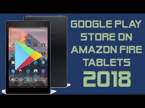 How to Install Google Play store on the Amazon Fire Tablet 2018 HD 7 8 10