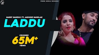 LADDU (FULL SONG) GARRY SANDHU & JASMINE SANDLAS | LATEST PUNJABI SONGS 2017 | FRESH MEDIA RECORDS