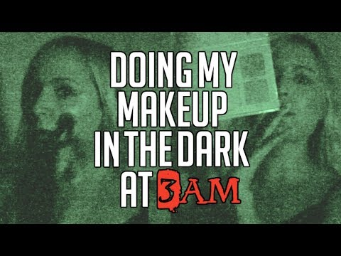 DOING MY MAKEUP IN THE DARK AT 3AM