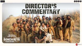 Sonchiriya | Director's Commentary | Sushant, Bhumi, Manoj, Ranvir | Abhishek C | 1st Mar 2019