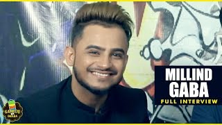 Millind Gaba (Full Interview) Gabruu Da Dhaba - Episode 01 | GABRUU.COM