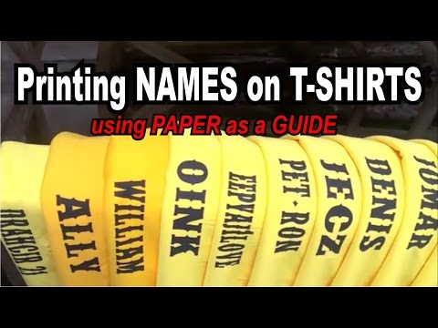 Printing NAMES on T-SHIRTS (using PAPER as a GUIDE)