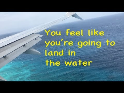landing at Aruba airport-You feel like you're going to land in the water !!!