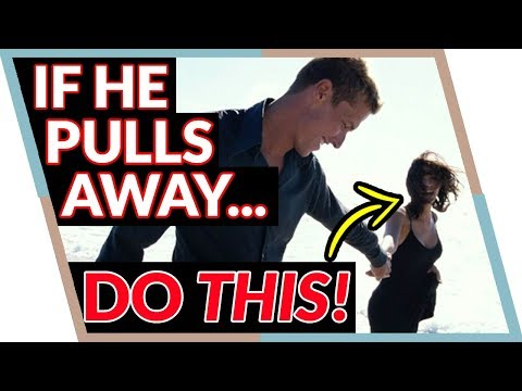Do THIS When He Pulls Away (He'll NEVER expect it…)