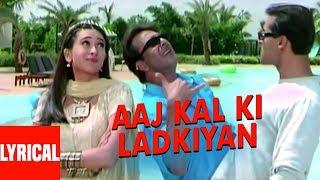 Aaj Kal Ki Ladkiyan Lyrical Video | Chal Mere Bhai | Sanjay Gutt, Salman Khan, Karishma Kapoor