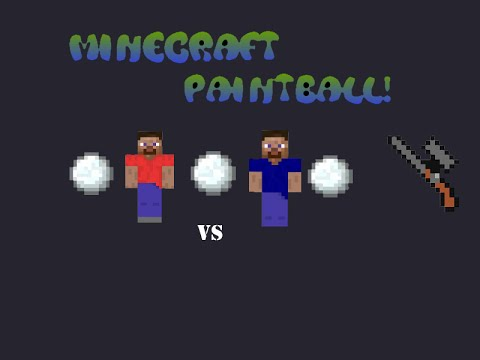 Minecraft Paintball   Spraying snowballs!  