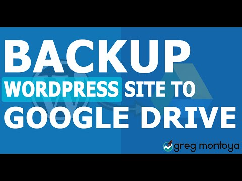 How To Backup Your Wordpress Site Automatically to Google Drive