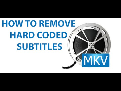 How To Remove Soft Coded Subtitles From MKV