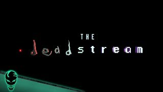 🔴 The Deadstream | Announcement Video