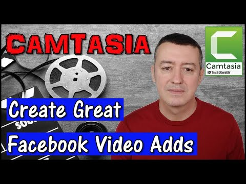 Using Camtasia to make great video ads for Facebook