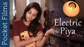 Hindi Short Film - Electric Piya - Love Story of a bulb