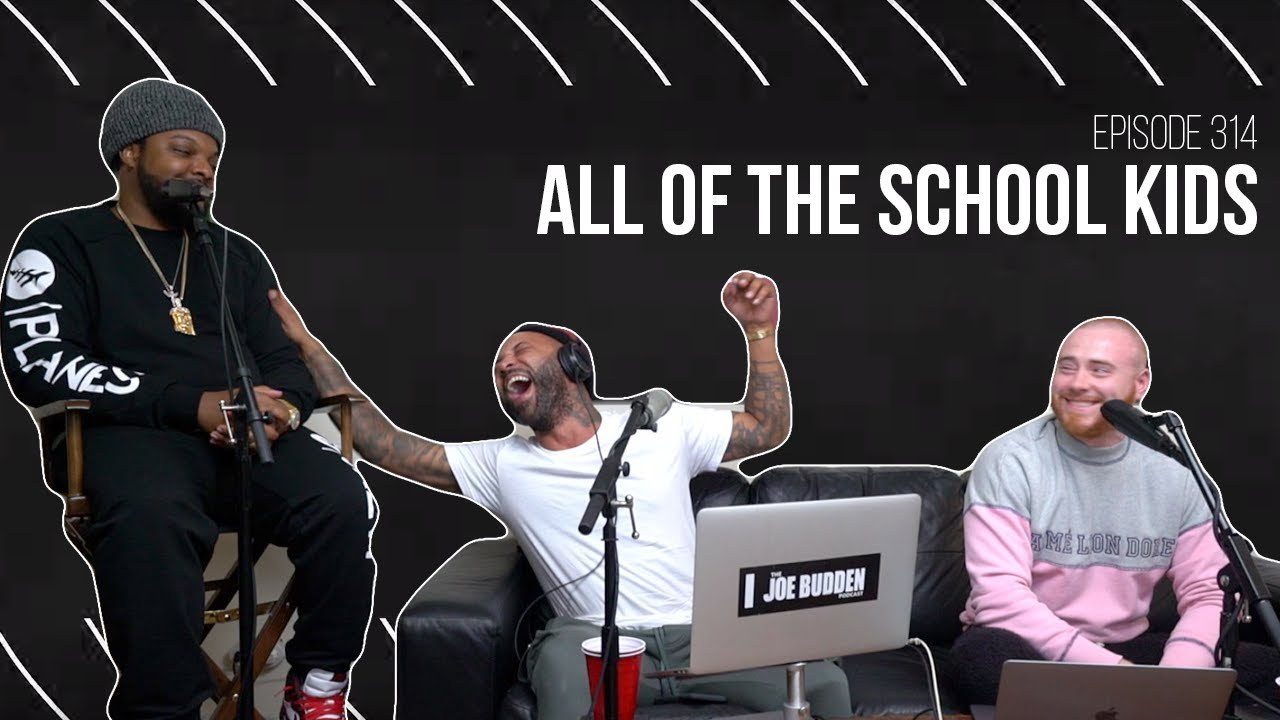 The Joe Budden Podcast Episode 314   All of The School Kids