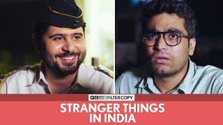 FilterCopy | Stranger Things In India | Ft. Viraj, Pulkit, Anant and Anuj