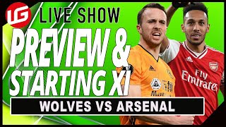 WOLVES VS ARSENAL | PREVIEW & PREDICTED XI