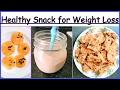 Easy Healthy Snack Ideas: Top 3 Low Calories Healthy Snacks for Weight Loss | Weight Loss Snacks