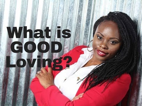 What is good loving?