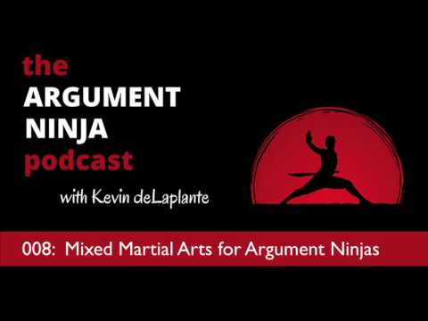 008: WANTED -- Mixed Martial Arts for Argument Ninjas