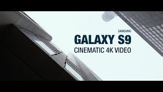 Samsung Galaxy S9: Cinematic 4K Video