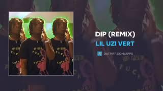 "Lil Uzi Vert ""DIP"" (Remix) (OFFICIAL AUDIO)"