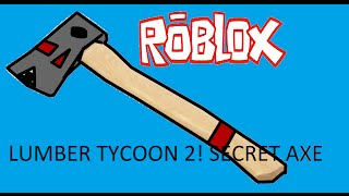 Roblox: lumber tycoon 2 how to get the secret axe / Shark axe / Rukiry axe