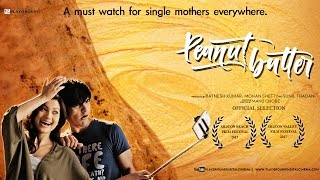 Peanut Butter - Short Film | Official Movie Ft.Gauahar Khan, Dhiraj Totlani @PlaygroundDigitalCinema