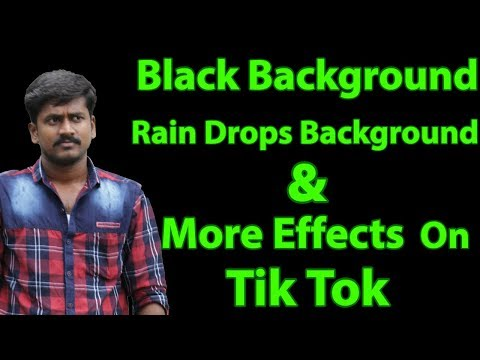 How To Change Black Background In Tik Tok(Musically) & Make Raindrop Video Effect