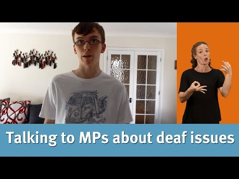 Deaf vloggers: Why deaf teens should meet their MP