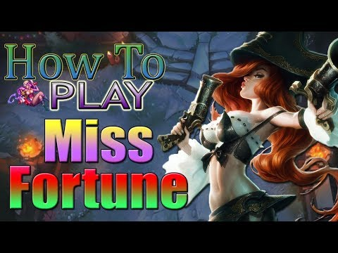 [PreS8] How to play Miss Fortune - League of Legends Tips and Tricks ADC