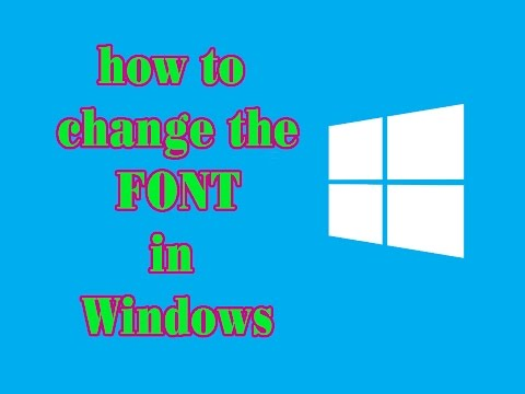 How to Change the System FONT in WINDOWS