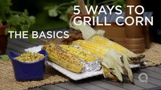 Grilled Corn The Basics