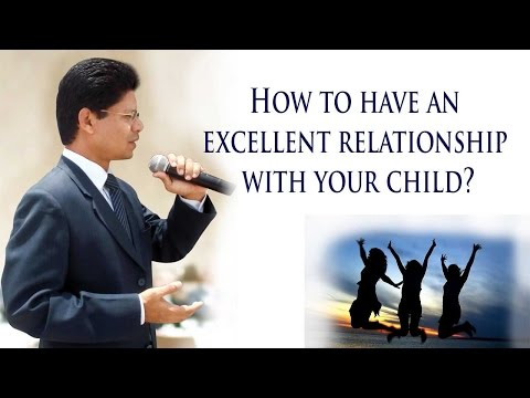 How to maintain excellent relationship with your child