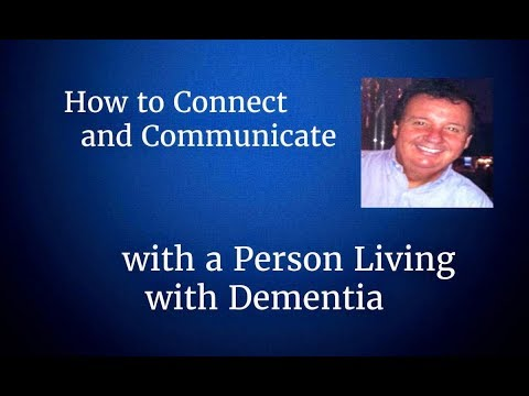 How to Connect and Communicate with a Person Living with Dementia