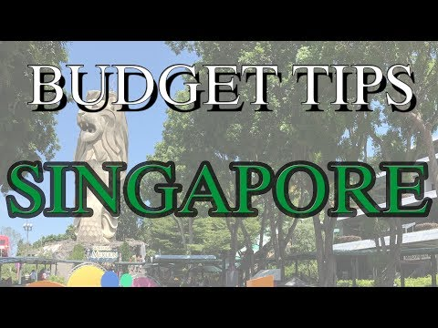 Singapore travel guide 2017 -  TIPS to REDUCE your EXPENSES FOR Singapore HOLIDAY TRIP