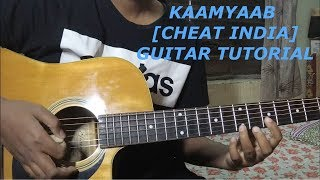 Kaamyaab Why Cheat India Guitar Tutorial