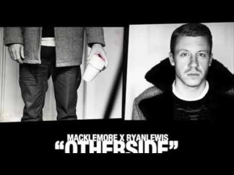 Macklemore - Otherside