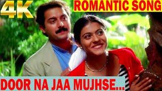 Hindi Romantic Song in 4K   Door Na Jaa Mujhse Paas Aa Song   SAPNAY Song   90's Superhit Love Song