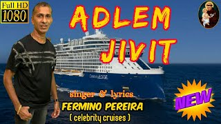 ADLEM JIVIT / latest konkani song 2020 by FERMINO PEREIRA ( celebrity cruises ) pls don't download