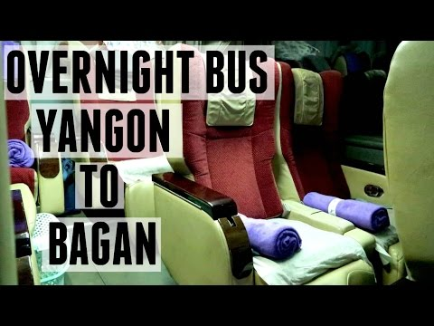 SURVIVING THE OVERNIGHT BUS:  YANGON TO BAGAN! | MYANMAR (BURMA)